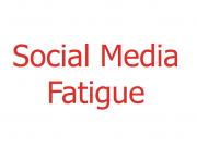 socialmediafatigue